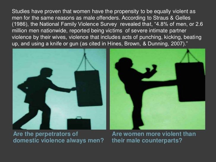 violence against men Truth is, there are thousands of instances where men silently suffer beatings by their girlfriends or wives, but we rarely hear their stories.