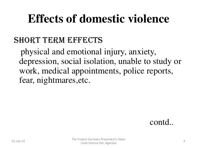 the causes and effects of domestic The effects of domestic violence on children objectives: 1 participants will learn how children are affected when domestic violence  2 discuss the effects of violence on children and what the child protection  although the issues of domestic violence and child abuse are often separated, a.