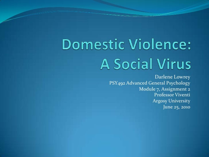 Darlene Lowrey<br />PSY492 Advanced General Psychology<br />Module 7, Assignment 2<br />Professor Viventi<br />Argosy Univ...
