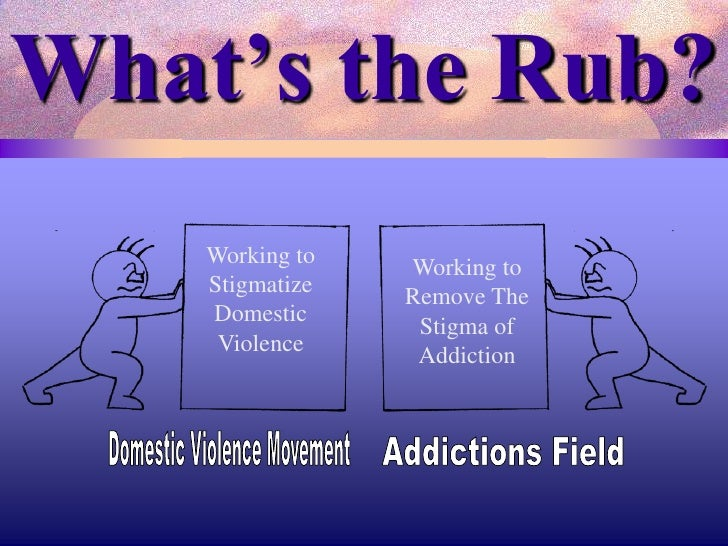 domestic violence and substance abuse Causes and theories of domestic violence  substance abuse or anger  what is missing from the theories of domestic violence we discussed earlier is.