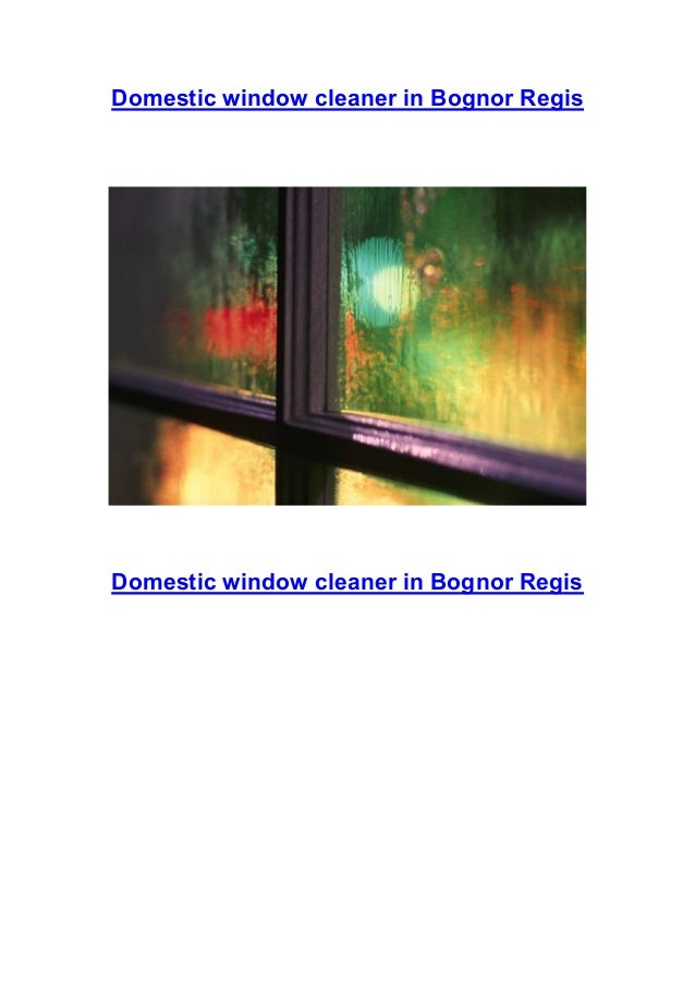 Domestic window cleaner in Bognor Regis  Domestic window cleaner in Bognor Regis