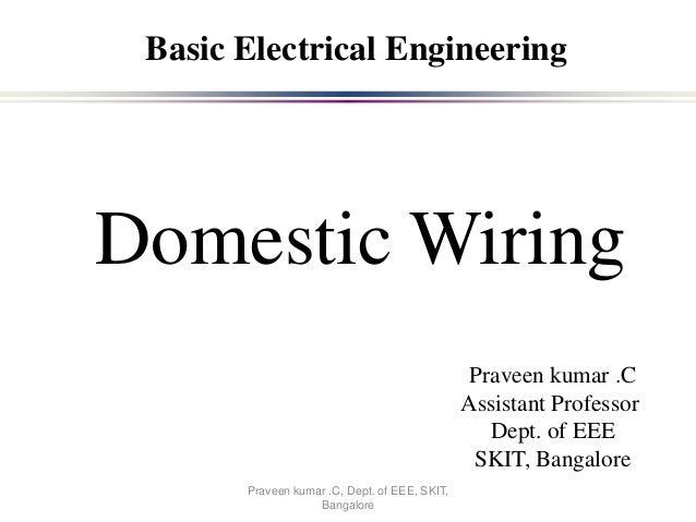 Domestic wiring praveen praveen kumar c assistant professor dept of eee skit bangalore basic electrical engineering greentooth Gallery