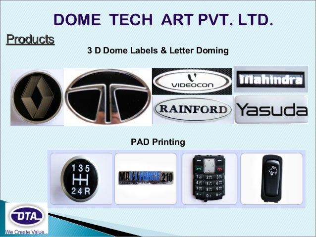 Dome and printed label by dome tech art pune for Art decoration international pvt ltd