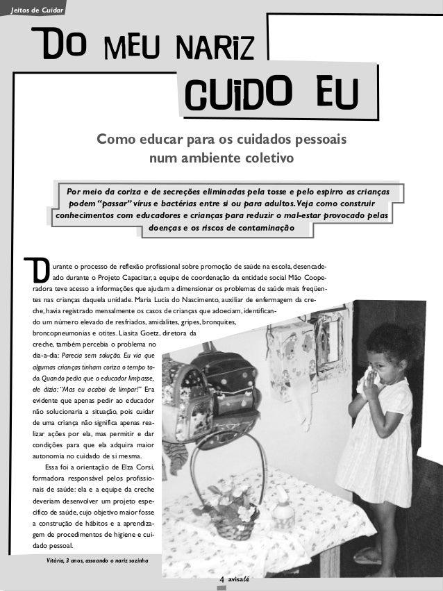 Jeitos de Cuidar urante o processo de reflexão profissional sobre promoção de saúde na escola, desencade- ado durante o Pr...