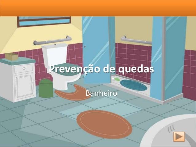 Prevenção de quedas Banheiro