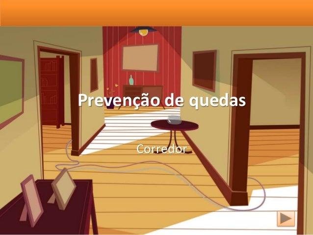 Prevenção de quedas Corredor
