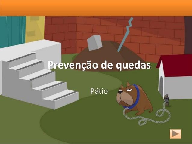 Prevenção de quedas Pátio