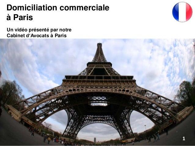 11 Un vidéo présenté par notre Cabinet d'Avocats à Paris Domiciliation commerciale à Paris