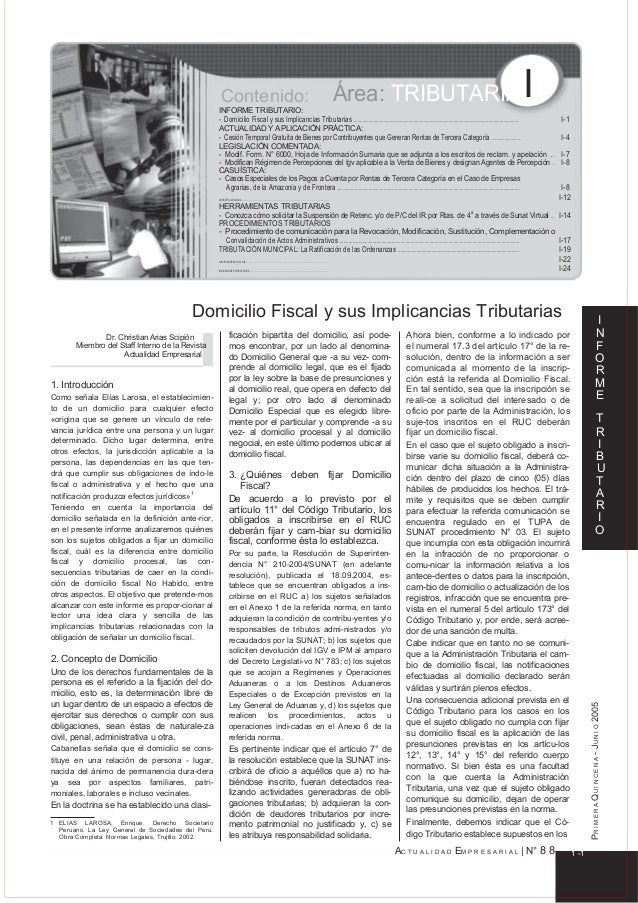 Contenido: Área: TRIBUTARIAIINFORME TRIBUTARIO: - Domicilio Fiscal y sus Implicancias Tributarias ...........................