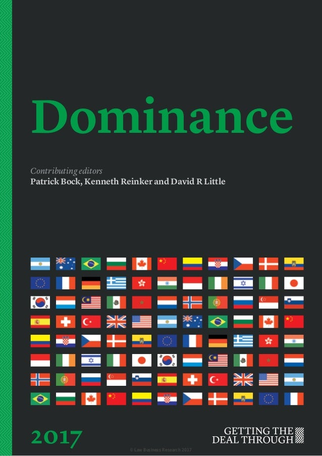 Dominance Contributing editors Patrick Bock, Kenneth Reinker and David R Little 2017 © Law Business Research 2017