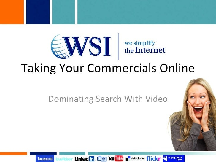 Taking Your Commercials Online Dominating Search With Video