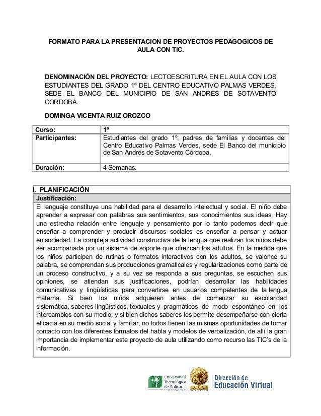 FORMATO PARA LA PRESENTACION DE PROYECTOS PEDAGOGICOS DE AULA CON TIC.  DENOMINACIÓN DEL PROYECTO: LECTOESCRITURA EN EL AU...