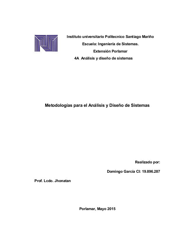 Instituto universitario Politecnico Santiago Mariño Escuela: Ingeniería de Sistemas. Extensión Porlamar 4A Análisis y dise...