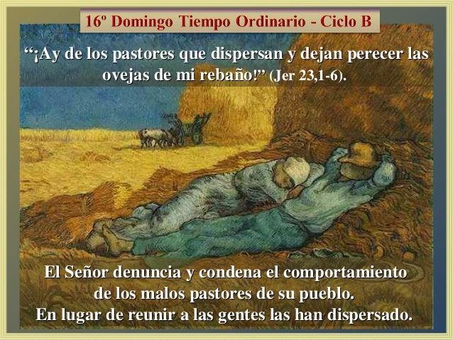 El Señor denuncia y condena el comportamientoEl Señor denuncia y condena el comportamiento de los malos pastores de su pue...