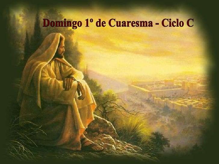 Domingo 1º de Cuaresma - Ciclo C