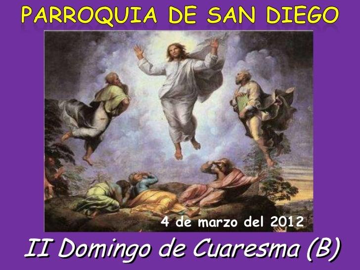 4 de marzo del 2012II Domingo de Cuaresma (B)