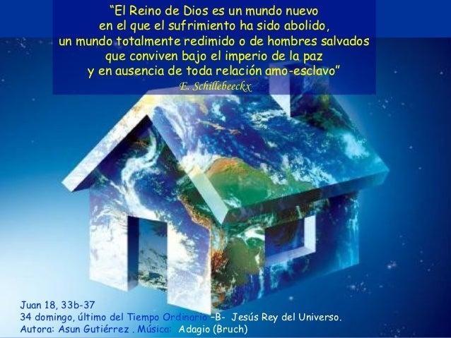 """""""El Reino de Dios es un mundo nuevo              en el que el sufrimiento ha sido abolido,        un mundo totalmente redi..."""