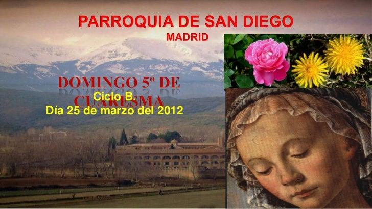 Ciclo B.Día 25 de marzo del 2012