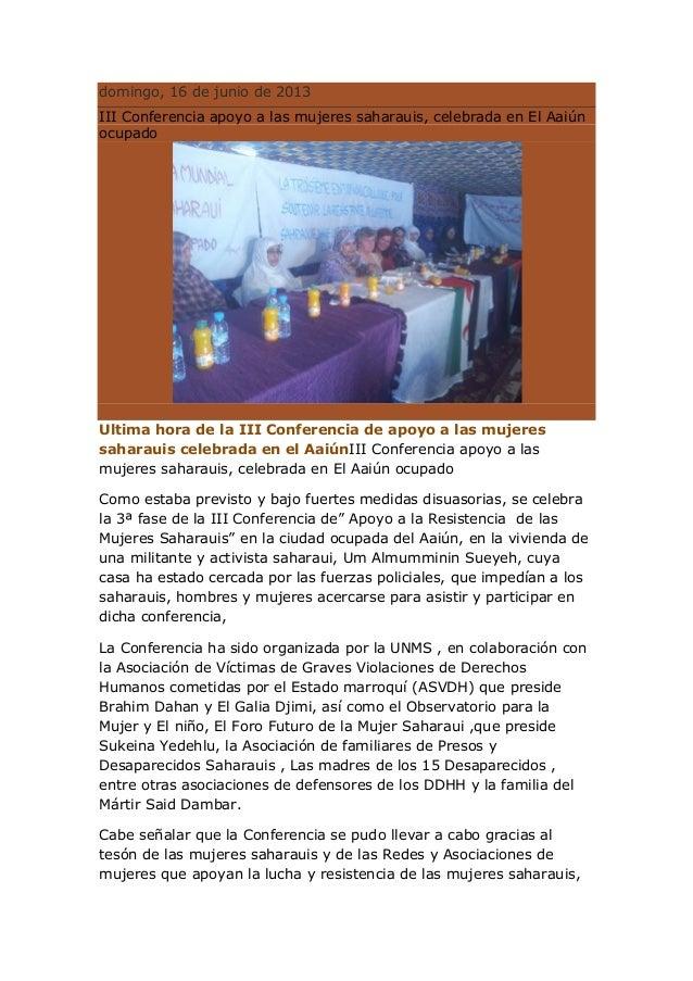 domingo, 16 de junio de 2013III Conferencia apoyo a las mujeres saharauis, celebrada en El AaiúnocupadoUltima hora de la I...