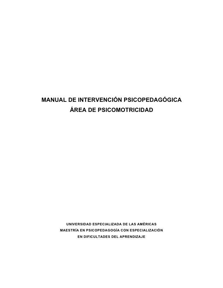 MANUAL DE INTERVENCIÓN PSICOPEDAGÓGICA          ÁREA DE PSICOMOTRICIDAD            UNIVERSIDAD ESPECIALIZADA DE LAS AMÉRIC...