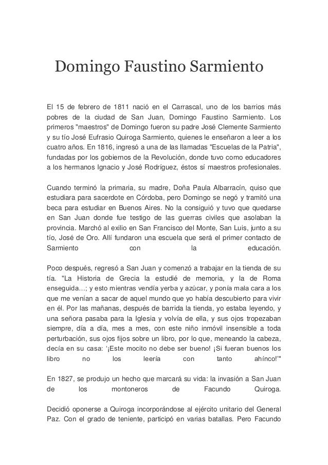 Domingo Faustino Sarmiento El 15 de febrero de 1811 nació en el Carrascal, uno de los barrios más pobres de la ciudad de S...