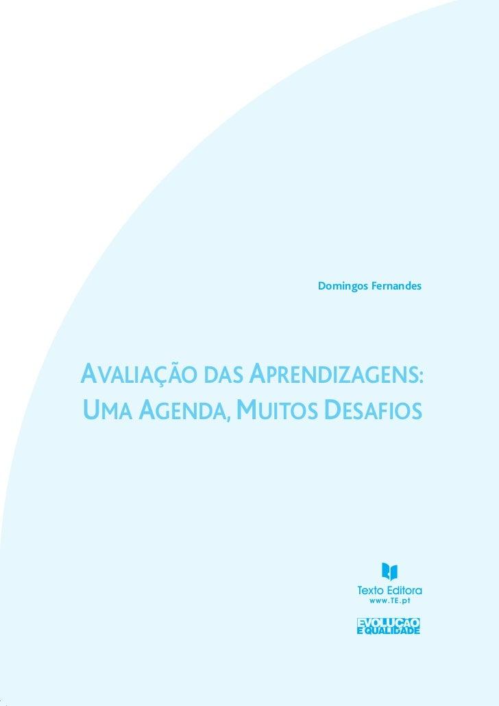Domingos FernandesAVALIAÇÃO DAS APRENDIZAGENS:UMA AGENDA, MUITOS DESAFIOS                                        1
