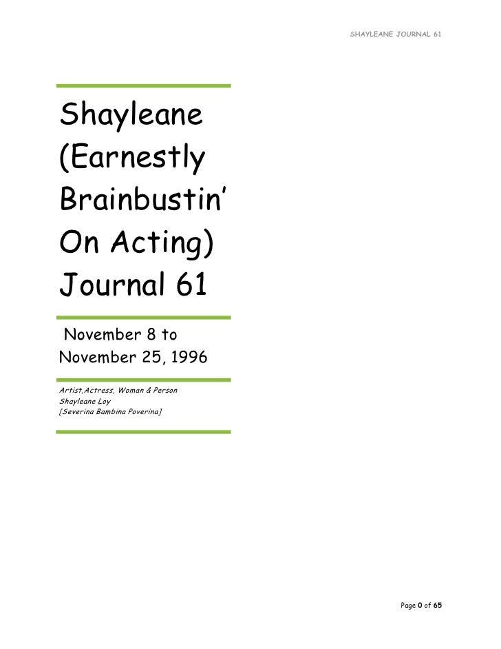 SHAYLEANE JOURNAL 61     Shayleane (Earnestly Brainbustin' On Acting) Journal 61 November 8 to November 25, 1996 Artist,Ac...