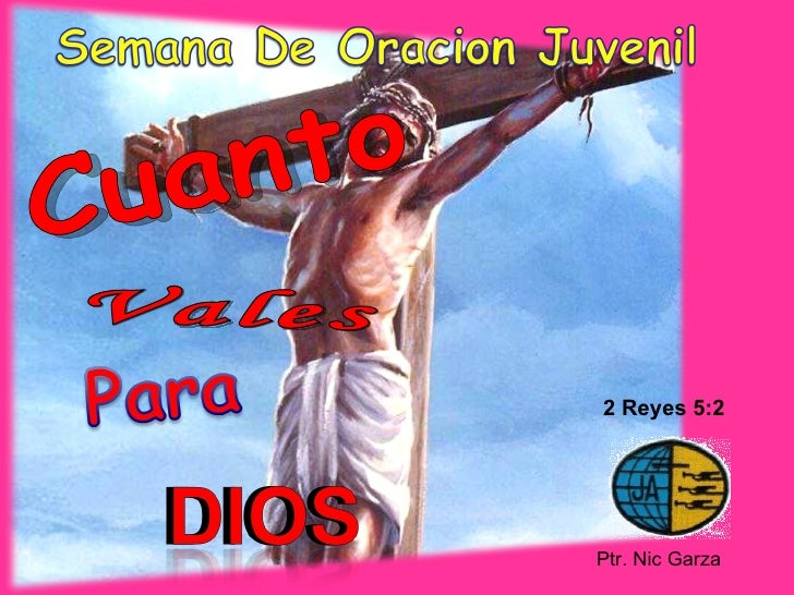2 Reyes 5:2     Ptr. Nic Garza