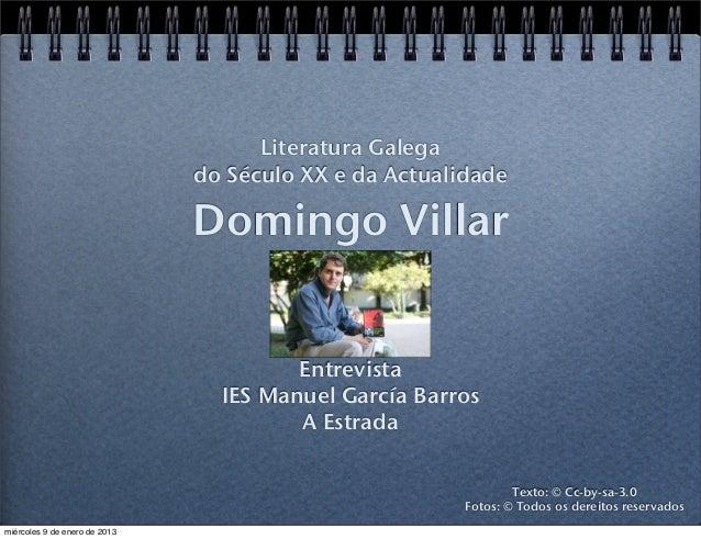 Literatura Galega                               do Século XX e da Actualidade                               Domingo Villar...