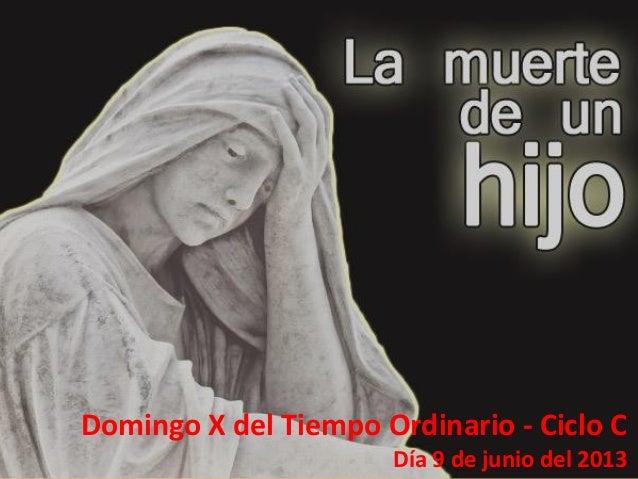 Domingo X del Tiempo Ordinario - Ciclo CDía 9 de junio del 2013