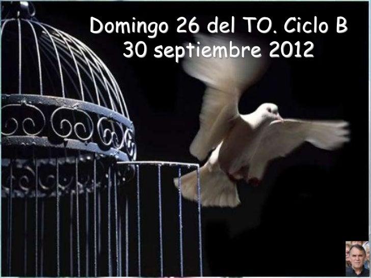 Domingo 26 del TO. Ciclo B  30 septiembre 2012