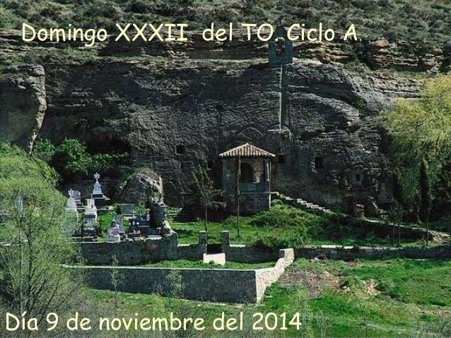 Domingo XXXII del TO. Ciclo A.  Día 9 de noviembre del 2014