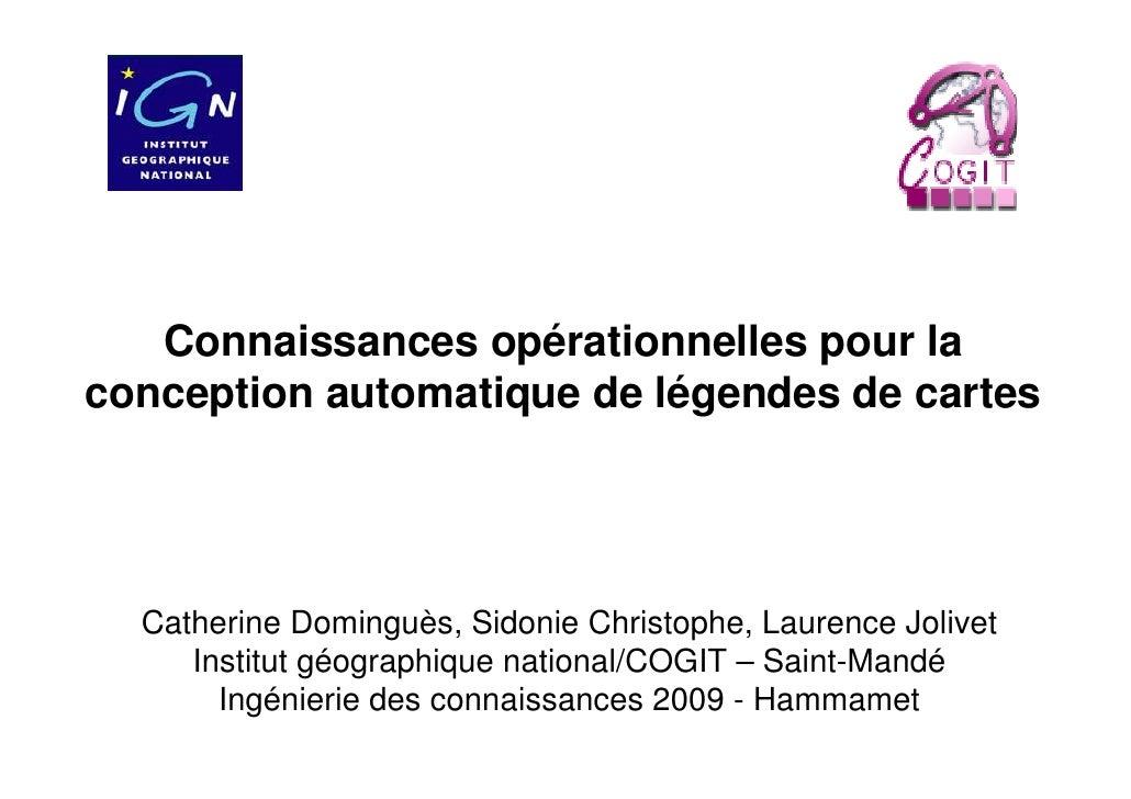 Connaissances opérationnelles pour la conception automatique de légendes de cartes       Catherine Dominguès, Sidonie Chri...