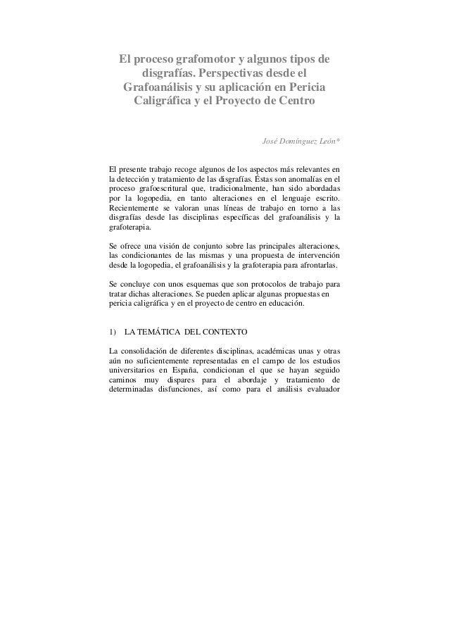El proceso grafomotor y algunos tipos de disgrafías. Perspectivas desde el Grafoanálisis y su aplicación en Pericia Caligr...