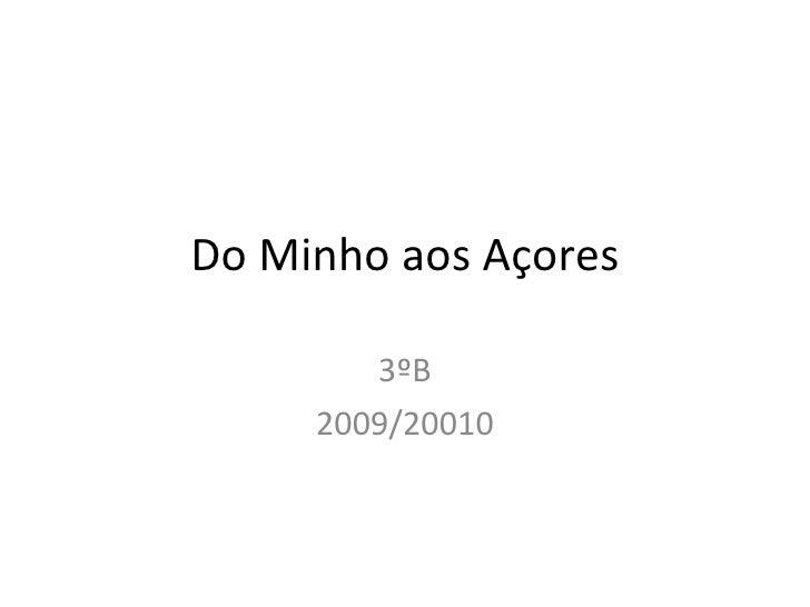 Do Minho aos Açores 3ºB 2009/20010