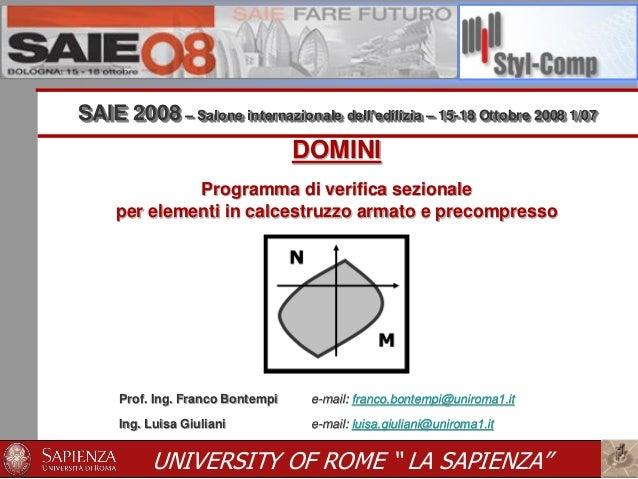 DOMINI Programma di verifica sezionale per elementi in calcestruzzo armato e precompresso Prof. Ing. Franco Bontempi e-mai...