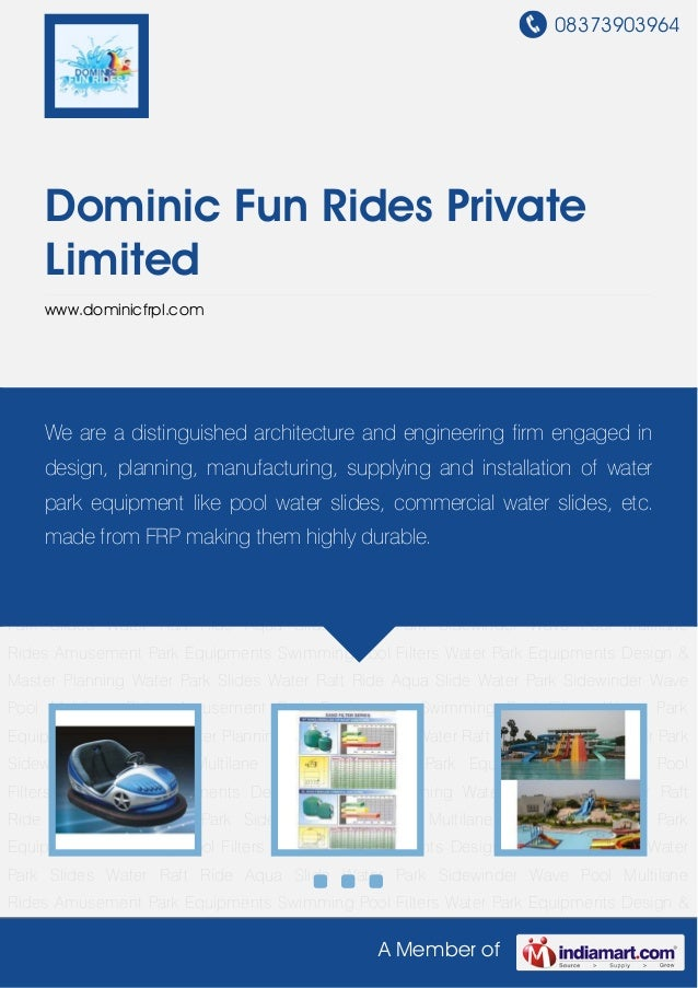 08373903964A Member ofDominic Fun Rides PrivateLimitedwww.dominicfrpl.comAmusement Park Equipments Swimming Pool Filters W...