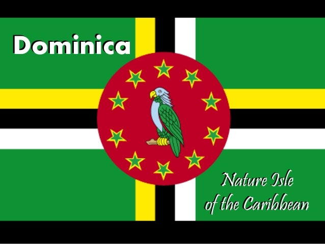 Nature Isle of the Caribbean Dominica Nature Isle of the Caribbean Dominica