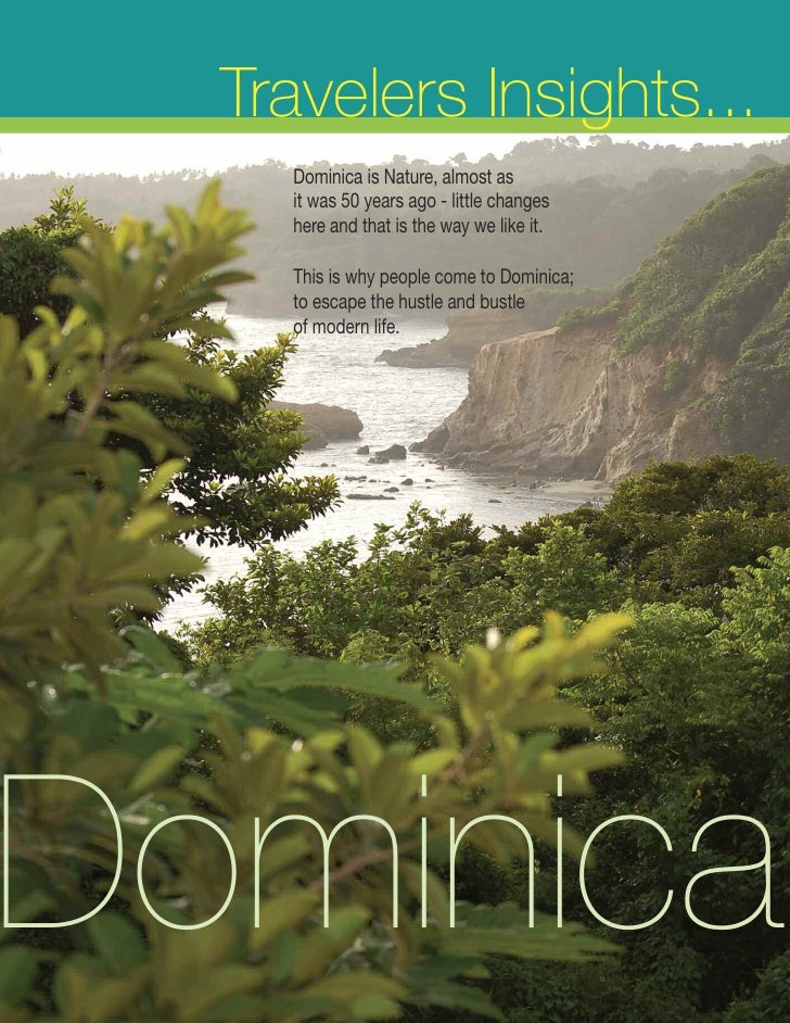 Travelers Insights...     Dominica is Nature, almost as     it was 50 years ago - little changes     here and that is the ...