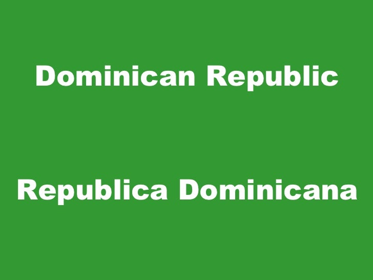 Dominican Republic Republica Dominicana