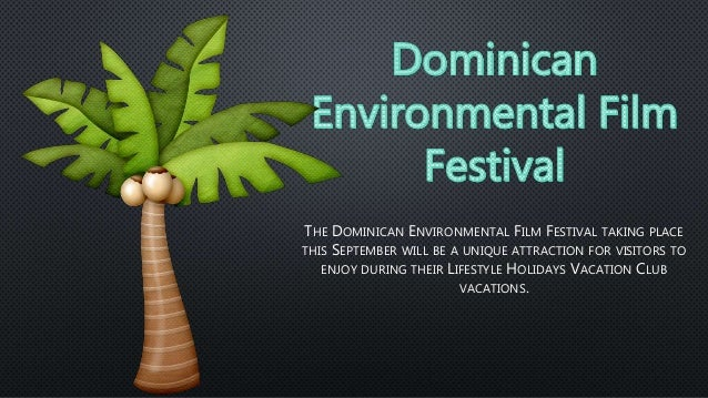 THE DOMINICAN ENVIRONMENTAL FILM FESTIVAL TAKING PLACE THIS SEPTEMBER WILL BE A UNIQUE ATTRACTION FOR VISITORS TO ENJOY DU...