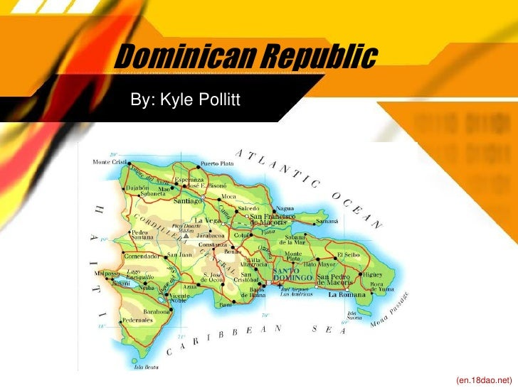 Dominican Republic  By: Kyle Pollitt                          (en.18dao.net)