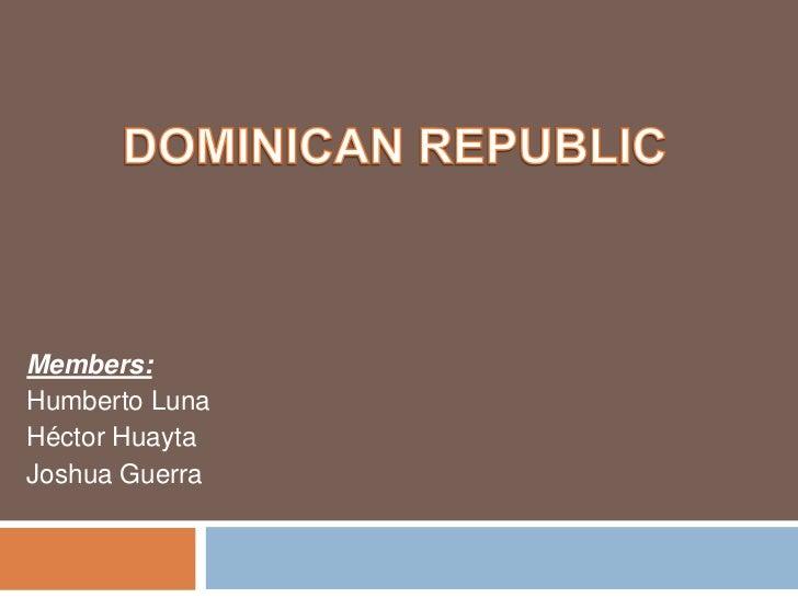 Dominican Republic<br />Members:<br />Humberto Luna<br />Héctor Huayta<br />Joshua Guerra<br />