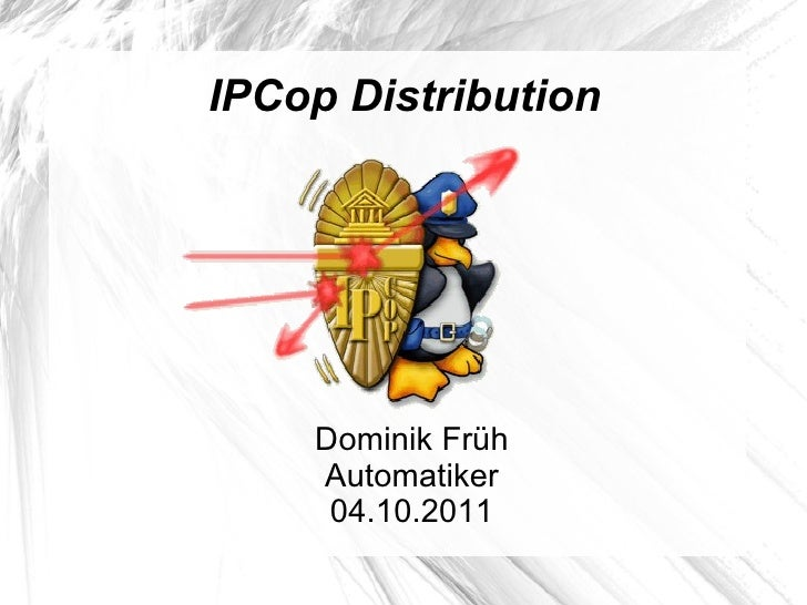 IP Cop Distribution Dominik Früh Automatiker 04.10.2011