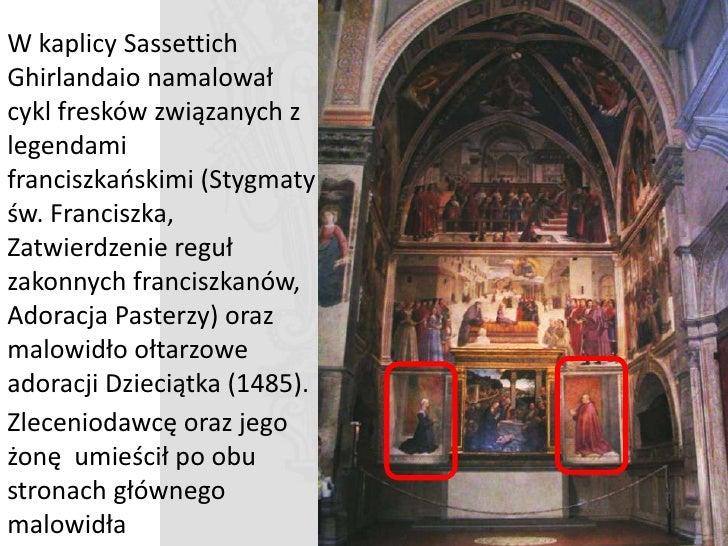 Potwierdzenie Reguł Franciszkanów                                       Zleceniodawca fresków Starsi synowie              ...