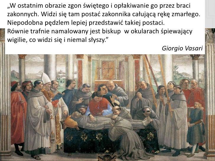 Sława i pieniądze  Jeszcze przed ukooczeniem kaplicy Sassettich została zawarta umowa na wykonanie fresków w kościele Sant...