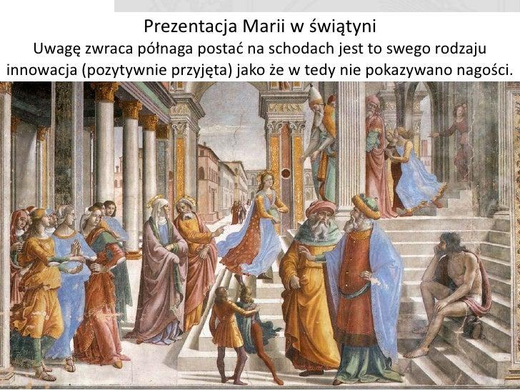 Ślub Marii     Jednym z elementów często wykorzystywanym przez Ghirlandaio była duża przestrzeo obrazu poświęcana na archi...