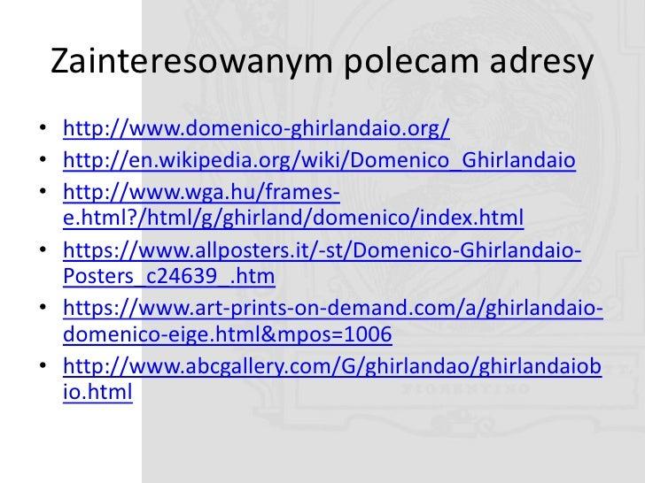 Bibliografia •   Vassari G.: Żywoty najsławniejszych malarzy, rzeźbiarzy i architektów. 31989.     Warszawa: PIW., s. 232-...