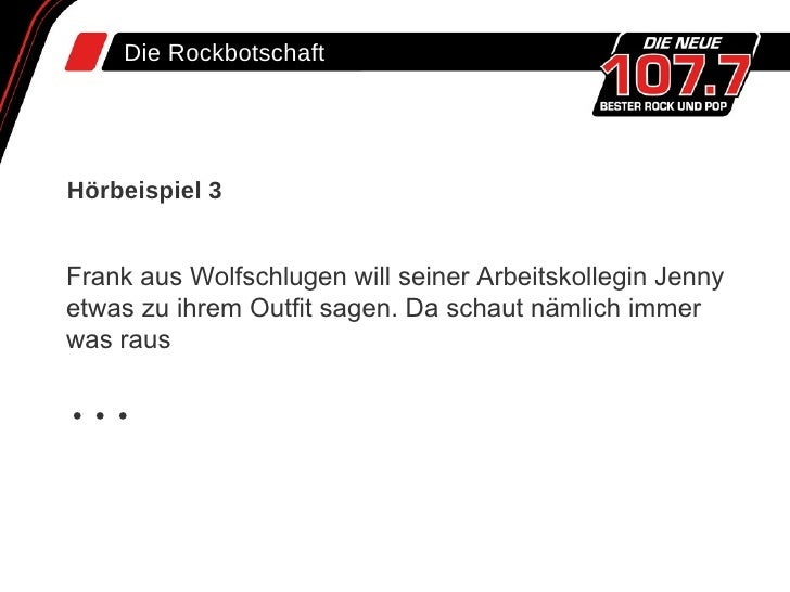 Die Rockbotschaft Hörbeispiel 3 Frank aus Wolfschlugen will seiner Arbeitskollegin Jenny etwas zu ihrem Outfit sagen. Da s...
