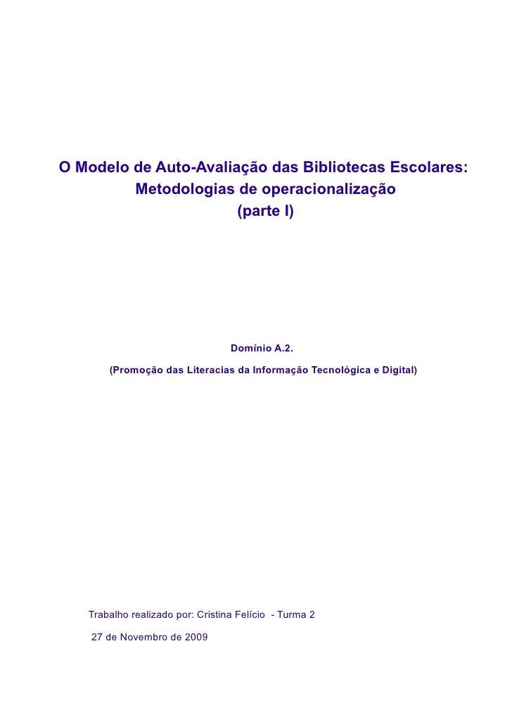 O Modelo de Auto-Avaliação das Bibliotecas Escolares:          Metodologias de operacionalização                        (p...